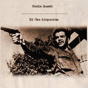Descarga la maqueta de Hip Hop de Pablo hasel - El Che disparaba