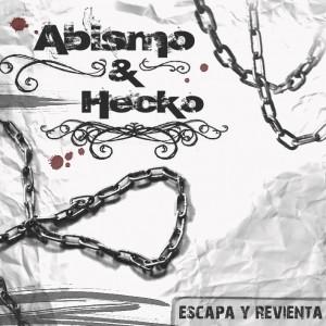 Deltantera: Abismo y Hecko - Escapa y revienta