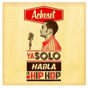 Deltantera: Acheset - Ya sólo habla de Hip Hop