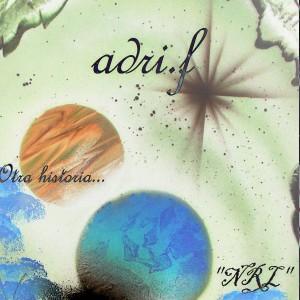 Deltantera: Adri.f - Otra historia... NRL