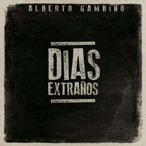 Deltantera: Alberto Gambino - Días extraños