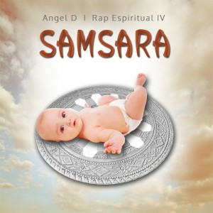 Deltantera: Angel D - Rap espiritual 4. Samsara