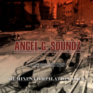 Deltantera: Angel G. soundz - Remixes compilation Vol. 1