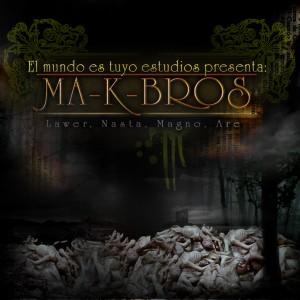Deltantera: Are, Lawer, Magno y Nasta - Ma-k-bros