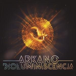Arkano - Bioluminiscencia (Ficha con tracklist)
