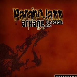 Deltantera: Arkano El Liricida - Paranojazz