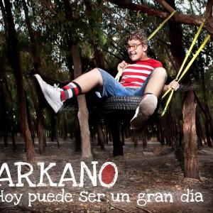 Deltantera: Arkano - Hoy puede ser un gran dia
