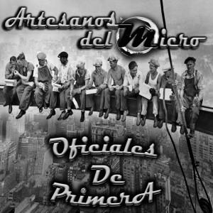 Deltantera: Artesanos del micro - Oficiales de primera