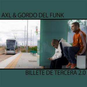 Deltantera: Axl y Gordo del Funk - Billete de tercera 2.0