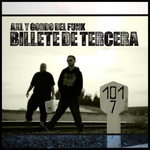 Deltantera: Axl y Gordo del Funk - Billete de tercera