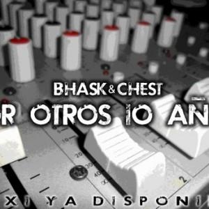 Deltantera: Bhask y Chest - Por otros 10 años