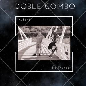 Deltantera: Big Thunder y Kubene - Doble combo