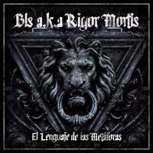 Deltantera: Bls aka Rigor Mortis - El lenguaje de las metáforas