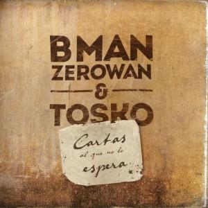 Deltantera: Bman Zerowan y Tosko - Cartas al que no lo espera
