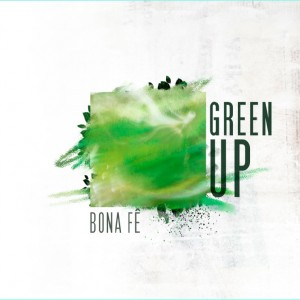 Deltantera: Bona fê - Green up