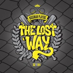 Deltantera: Bossman playerz - The lost way