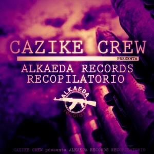 Deltantera: Cazike crew - Alkaeda records recopilatorio