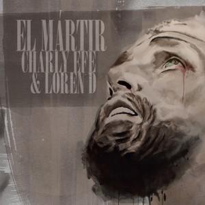 Deltantera: Charly Efe y Loren D - El mártir