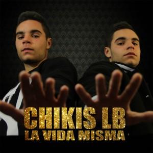 Deltantera: Chikis LB - La vida misma