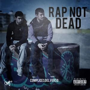 Deltantera: Cómplices del verso - Rap not dead