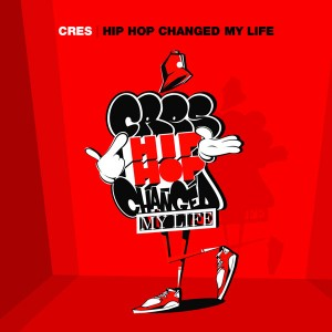 Deltantera: Cres - Hip Hop changed my life