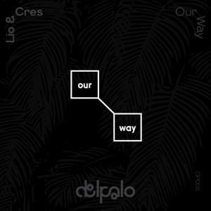 Deltantera: Cres y Lio - Our way EP