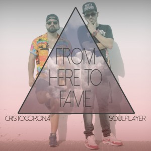 Deltantera: Cristo Corona y Soulplayer - From here to fame
