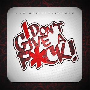Deltantera: DHW Beatz - I don't give a f*ck!