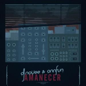 Deltantera: DJ Nouse y Annfun - Amanecer