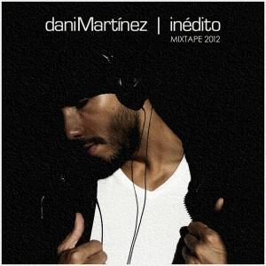 Deltantera: Dani Martinez - Inédito