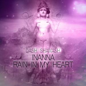 Deltantera: Dash Shamash - Inanna + Rain in my heart