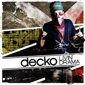 Deltantera: Decko - Livin drama
