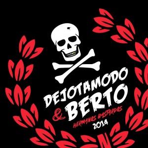 Deltantera: Dejotamodo y Berto - Hermanos bastardos