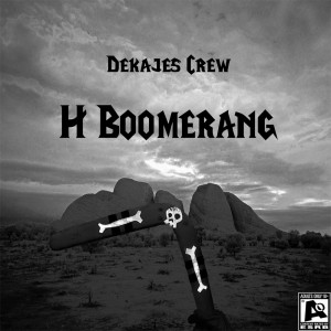 Deltantera: Dekajes crew - H Boomerang