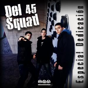 Deltantera: Del 45 squad - Especial dedicacion