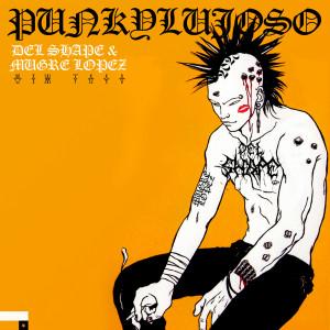 Deltantera: Del Shape y Mugre Lopez - PunkyLujoso
