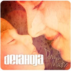 Deltantera: Delahoja - Para ti madre