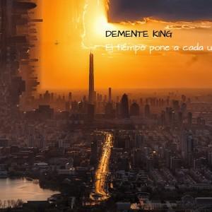 Deltantera: Demente king - El tiempo pone a cada uno en su lugar