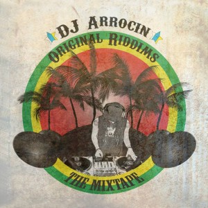Deltantera: Dj Arrocin - Original riddims the mixtape