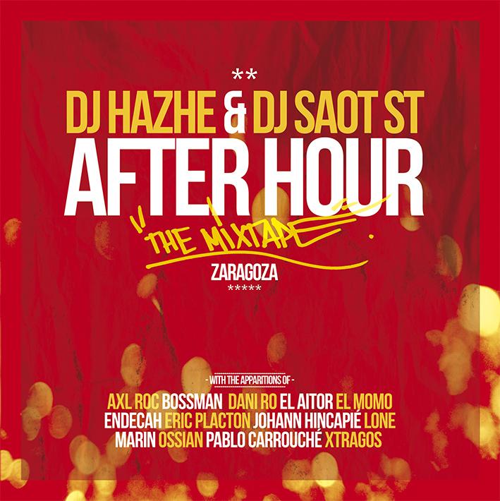 Dj Hazhe y Dj Saot ST - After Hour Zaragoza (Descarga)