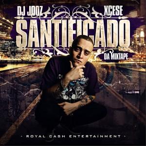 Deltantera: Dj Jooz y Xcese - Santificado da mixtape