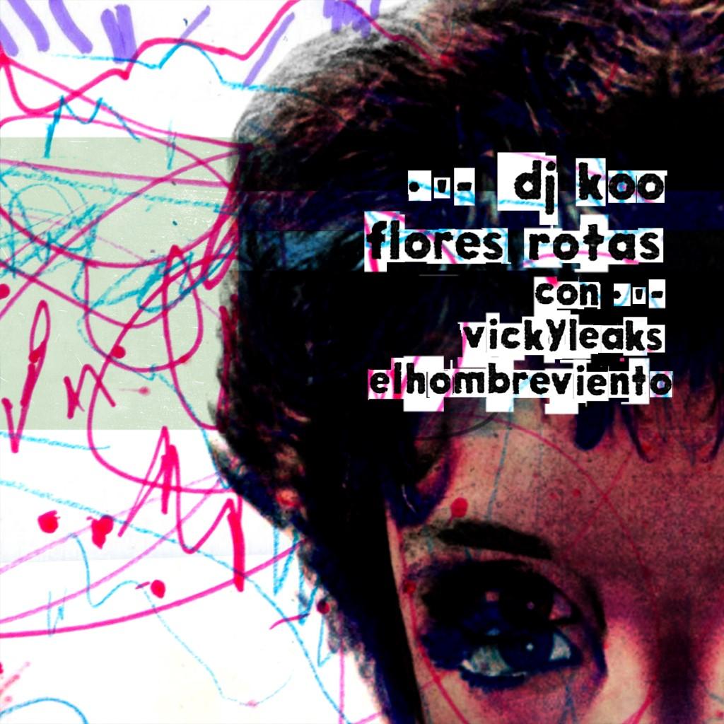 Dj Koo ft. Vickyleaks y Elhombreviento - Flores rotas