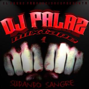 Deltantera: Dj Palaz - Sudando SangreVol. 1 (Mixtape)