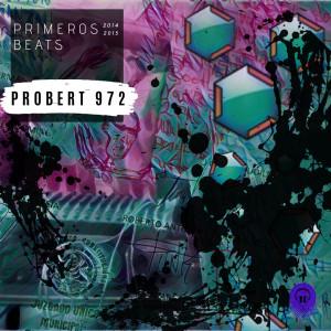 Deltantera: Dj Probert - Primeros beats 2014 - 2015 (Instrumentales)