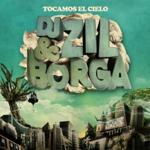 Deltantera: Dj Zil y Borga - Tocamos el cielo