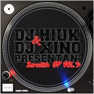 Deltantera: Dj hiuk & dj xino presentan: - Scratch GP Vol. 3