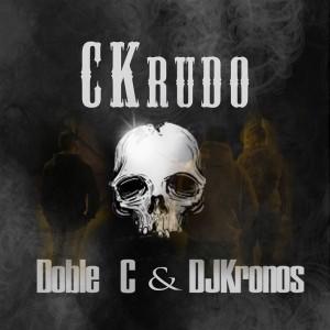 Deltantera: Doble C y Dj Kronos - CKrudo