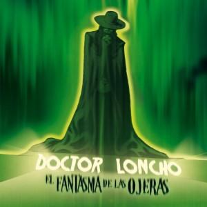 Deltantera: Dr. Loncho - El fantasma de las ojeras