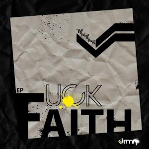 Deltantera: Dremen - Fuck faith EP