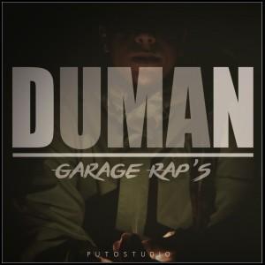 Deltantera: Duman - Garage Rap's